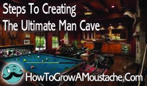 Steps To Creating The Ultimate Man Cave