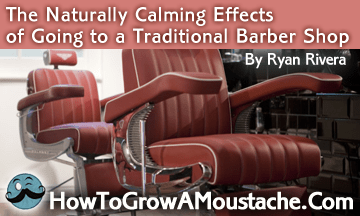 The Naturally Calming Effects of Going to a Traditional Barber Shop