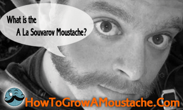 What is the A La Souvarov Moustache?