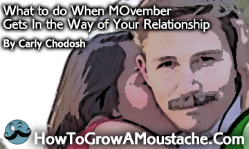What to do When MOvember Gets In the Way of Your Relationship