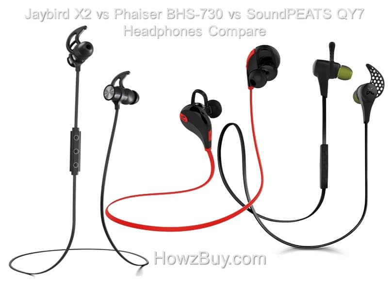 Jaybird X2 vs Phaiser BHS-730 vs SoundPEATS QY7 Headphones Compare