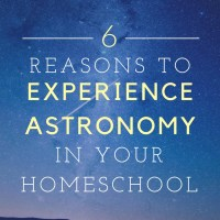 Experience Astronomy in Your Homeschool