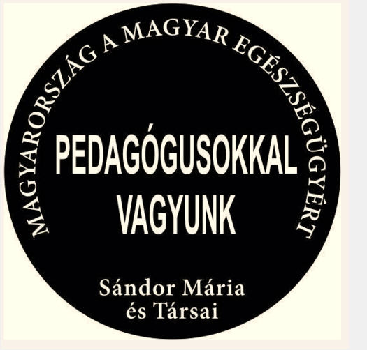 """Hungary for Hungarian Health Care / Mária Sándor and her associates """"We are with the teachers"""""""
