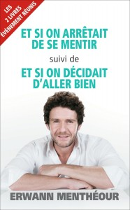 et-si-on-arretait-de-se-mentir-et-si-on-decidait-d-aller-bien-ebook