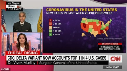 Murthy told Hill that cases in new COVID hot spots - pictured in orange and red - are being driven by the Delta variant