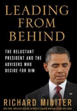Leading from Behind: The Reluctant President and the Advisors Who Decide for Him will be published on Tuesday