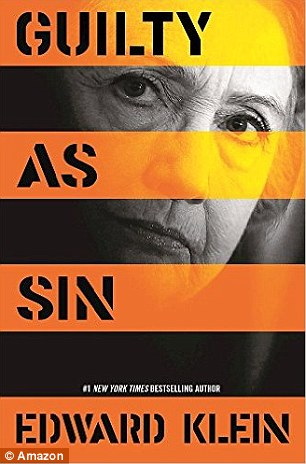 New revelations: Veteran Clinton author Ed Klein's latest book charts the scandals surrounding Hillary's run for the White House