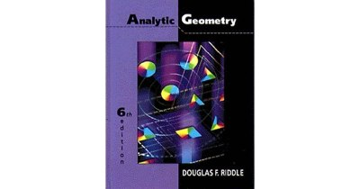 ANALYTIC GEOMETRY 6TH EDITION DOUGLAS RIDDLE PDF DOWNLOAD