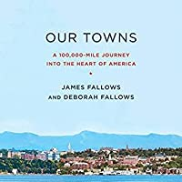 Our Towns: A 100,000-Mile Journey Into the Heart of ...