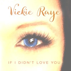 If I Didnt Love You by Vickie Raye on Spotify