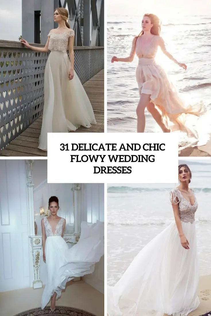 delicate chic flowy wedding dresses flowy wedding dresses 31 Delicate And Chic Flowy Wedding Dresses