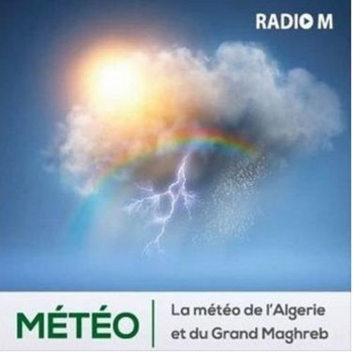 Alg    rie M    t    o du 05 06 2018 by Radio M   Free Listening on SoundCloud