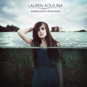 Lauren Aquilina - Wonder (Arctic Moon Remix)