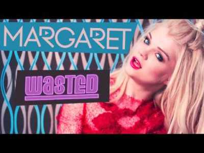 Margaret - Wasted