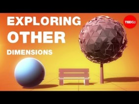 Envision the world in 11 dimensions: A TED-Ed lesson to blow your 3D mind