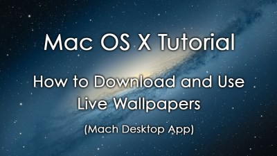 Mac OS X Tutorial: How to Download and Use Live Wallpapers (Mach Desktop) - YouTube