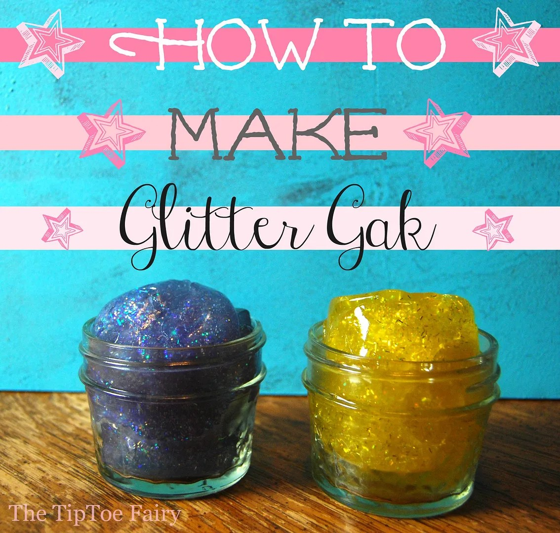 How to make Glitter Gak | The TipToe Fairy