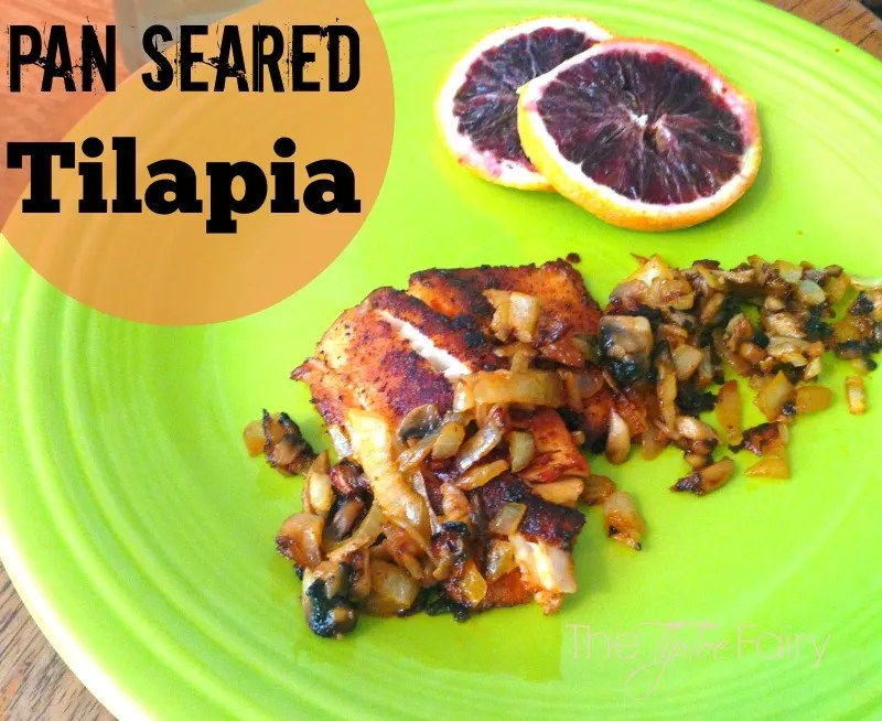 Pan-Seared Tilapia | The TipToe Fairy