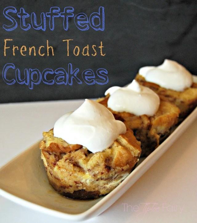 Stuffed French Toast Cupcakes   The TipToe Fairy