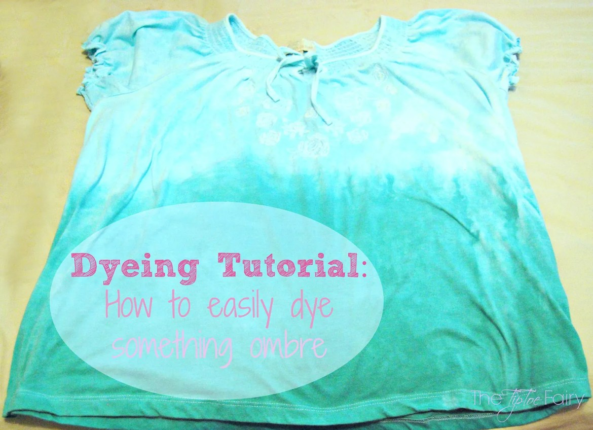 Ombre Dyeing Tutorial   The TipToe Fairy #tiedye #crafttutorial #ombre