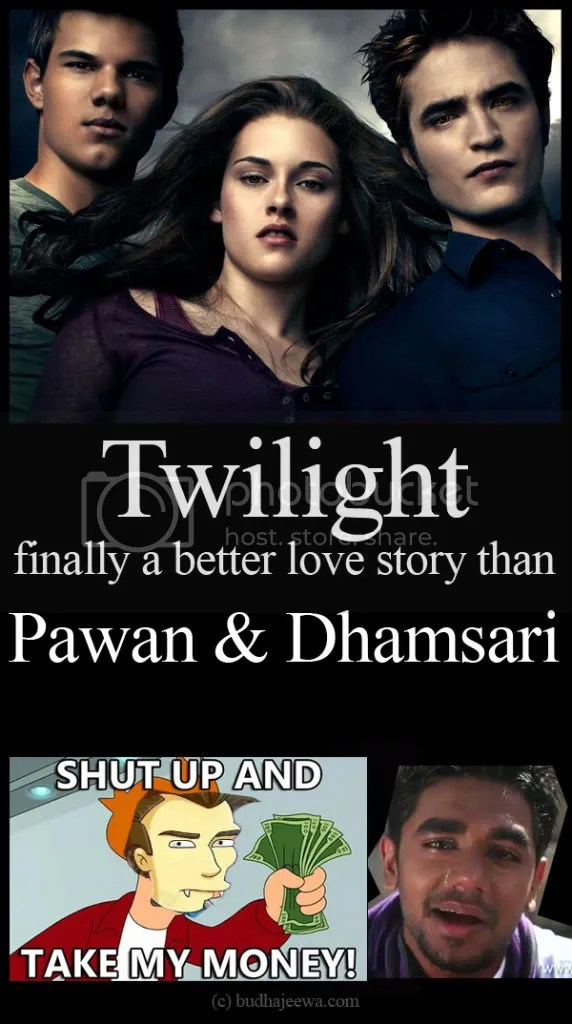 Twilight - finally a better love story than Pawan &amp; Dhamsari