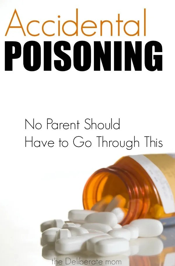 Accidental Poisoning: No Parent Should Have To Go Through This - http://thedeliberatemom.com/