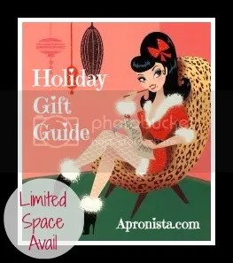 Limited space is available NOW in the Apronista's Holiday Guide - details on the site. Offer a giveaway or discount to Apronista readers and your ad is discounted in return!