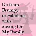 Frumpy to Fabulous with Saving for My Family