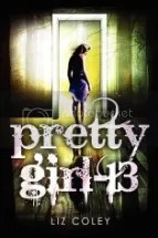 2ec80b52 50a7 4238 a870 4241a1d794f2 zpse3b5e9a2 Review: Pretty Girl 13 by Liz Coley