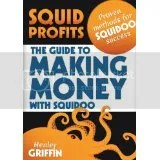 Squid Profits: The Guide To Making Money With Squidoo