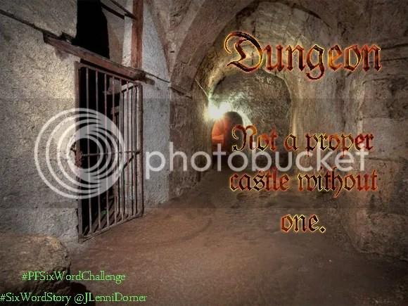 Dungeon #PFSixWordChallenge #SixWordStory @JLenniDorner