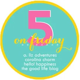 Grab button for FIVE ON FRIDAY AT THE GOOD LIFE BLOG