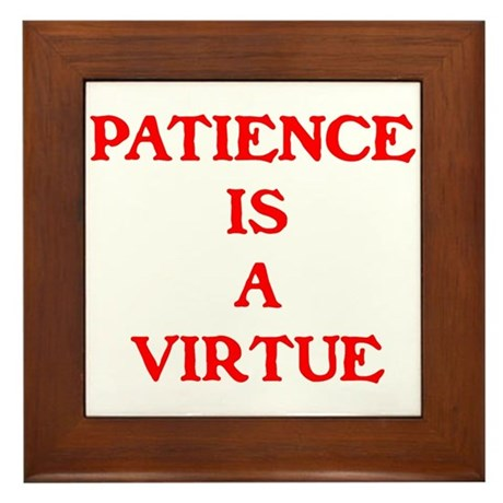 PATIENCE IS A VIRTUE™ Framed Tile by catoonsincolor