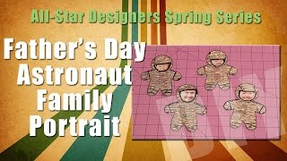 All-Star Designers Spring Series: Father's Day Space Family Portrait