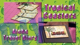All-Star Designers Summer Series: Tropical Coasters & Aloha Travel Diary