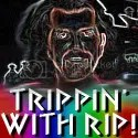 Trippin with Rip