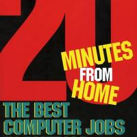 The Best Computer Jobs in America: 20 Minutes from Home