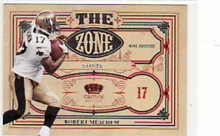 2010 Panini Crown Royale Robert Meachem The Zone
