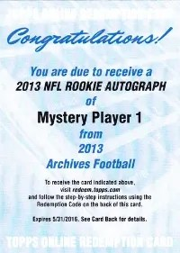 2013 Topps Archives NFL Rookie Autograph Mystery Player 1 Redemption