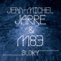Jean Michel Jarre & M83 - Glory (2015) [Single] WEB FLAC
