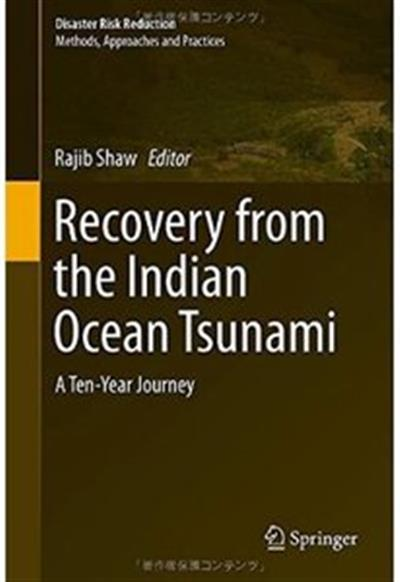 Recovery from the Indian Ocean Tsunami: A Ten-Year Journey by Rajib Shaw
