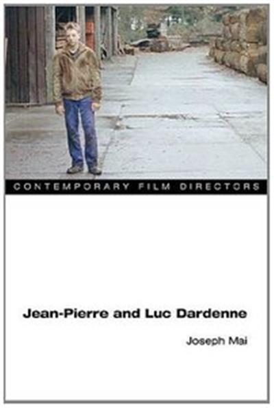 Jean-Pierre and Luc Dardenne (Contemporary Film Directors)