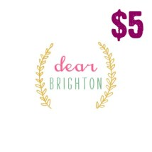 Dear Brighton donated $5