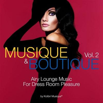 VA – Musique and Boutique Vol 2 Airy Lounge Music for Dress Room Pleasure (2015)