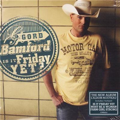 Gord Bamford – Is It Friday Yet? (2012)