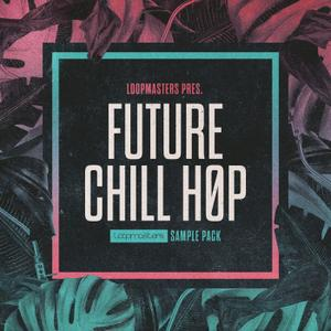 Loopmasters Future Chill Hop-MULTiFORMAT