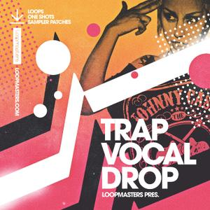 Loopmasters Trap Vocal Drop-MULTiFORMAT