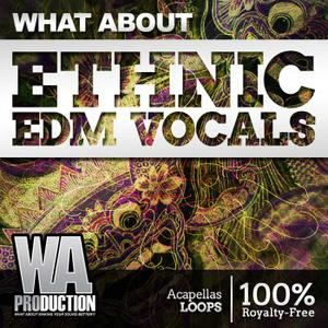 WA Production What About Ethnic EDM Vocals (ACiD WAV MiDi)