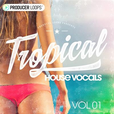 Producer Loops Tropical House Vocals Vol1 ACiD WAV MiDi REX