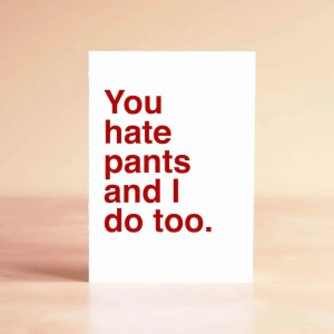 Reputable Boyfriend You Hate Pants Ny Day Card At Sad Shop Seriously Ny Valentines Cards Mom Picks Ny Valentines Day Cards Friends Ny Valentines Day Cards